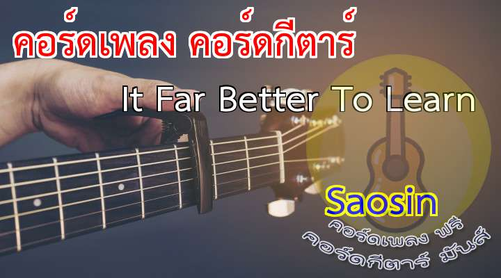 It's r etter To Lea  Saosin  เนื้อร้อง เพลง It Far Better To Learn :  (8 time)  You'd better lea that this will not blow over  nd Over  High above, they're taking over you